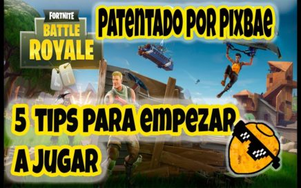 5 Tips para empezar en Fortnite Battle Royale - Patentado Por Pixbae - Pixbae Gaming