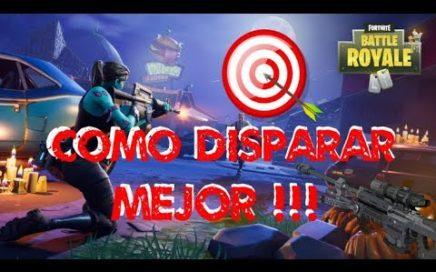COMO DISPARAR MEJOR EN FORTNITE BATTLE ROYALE !!! CONSEJOS Y TRUCOS PARA DISPARAR MEJOR EN FORTNITE