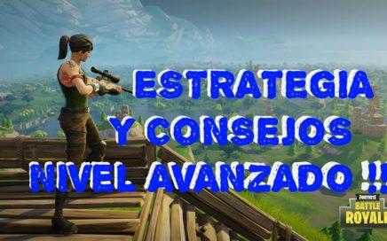 COMO GANAR EN FORTNITE BATTLE ROYALE !!! ESTRATEGIA Y CONSEJOS NIVEL AVANZADO !!!