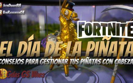 Cómo Gestionar las Piñatas de FORTNITE con Cabeza | ¡EL DÍA DE LA LLAMA LEGENDARIA!