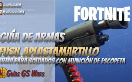 El Fusil Aplastamartillo de FORTNITE | GUÍA DE MEJORES ARMAS