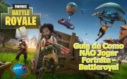 Fortnite - Battleroyal da Comedia!!! Guia de Como NÃO Jogar Fortnite!!! [ Beta ] Omega Play