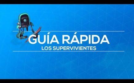 FORTNITE | GUÍA RÁPIDA - LOS SUPERVIVIENTES