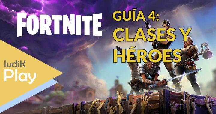 GUIA 4: CLASES Y HEROES | FORTNITE | GUÍA ESPAÑOL