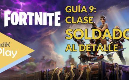 GUIA 9: CLASE SOLDADO EXPLICADA AL DETALLE | FORTNITE | TUTORIAL ESPAÑOL