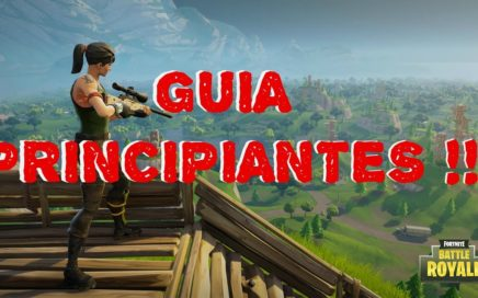 GUIA FORTNITE BATTLE ROYALE !!! COMO GANAR !!! PRINCIPIANTES !!!