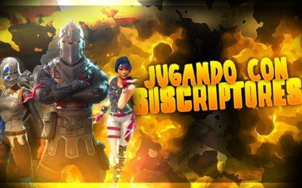 JUGANDO FORTNITE EN DIRECTO CON SUSCRIPTORES!