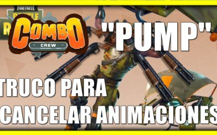TRUCO PARA CANCELAR ANIMACIONES EN LA ESCOPETA FORTNITE BATTLE ROYALE ''TRICK PUMP '' EN ESPAÑOL