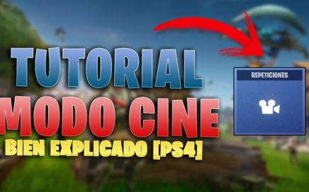 TUTORIAL - COMO USAR MODO CINE EN FORTNITE [BIEN EXPLICADO] [PS4-PC-XBOX ONE]