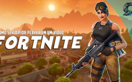Fortnite - COMO SER O PIOR PLAYER EM UM VIDEO (Vergonha)