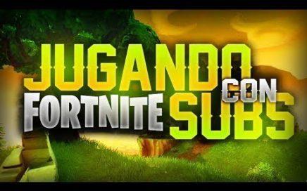 Jugando Con SUBS !! Fortnite en DIRECTO !! #9