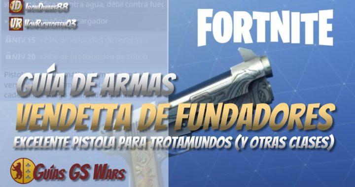 Pistola Vendetta de Fundadores de FORTNITE | GUÍA DE MEJORES ARMAS