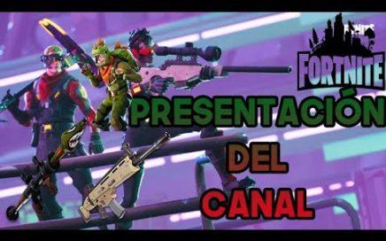 PRESENTACIÓN DEL CANAL / FORTNITE BATTLE ROYALE