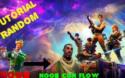Tutorial WTF de Fortnite (DE NOOB A NOOB CON FLOW) Como ser el mejor en sencillos pasos