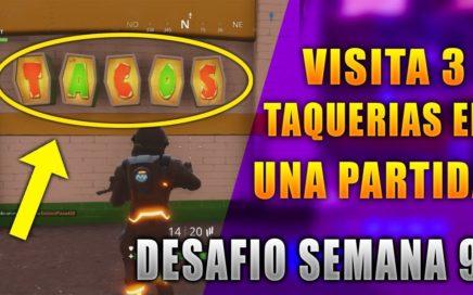 VISITA 3 TAQUERIAS EN UNA PARTIDA FORTNITE BATTLE ROYALE (SEMANA 9)